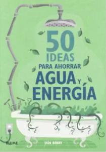 50 ideas para ahorra agua y energia
